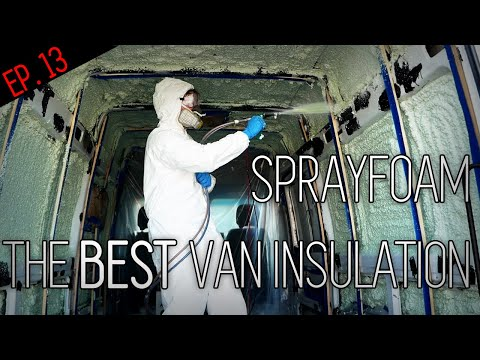 How To Insulate Your Van With Spray Foam | HIGHEST R-VALUE & EASY TO SPRAY