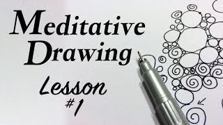Meditative Drawing - What is Meditative Drawing? Lesson #1