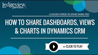 How to Share Dashboards Views and Charts in Microsoft Dynamics CRM