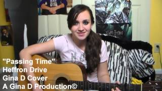 """Passing Time"" by Heffron Drive Cover by Gina D"