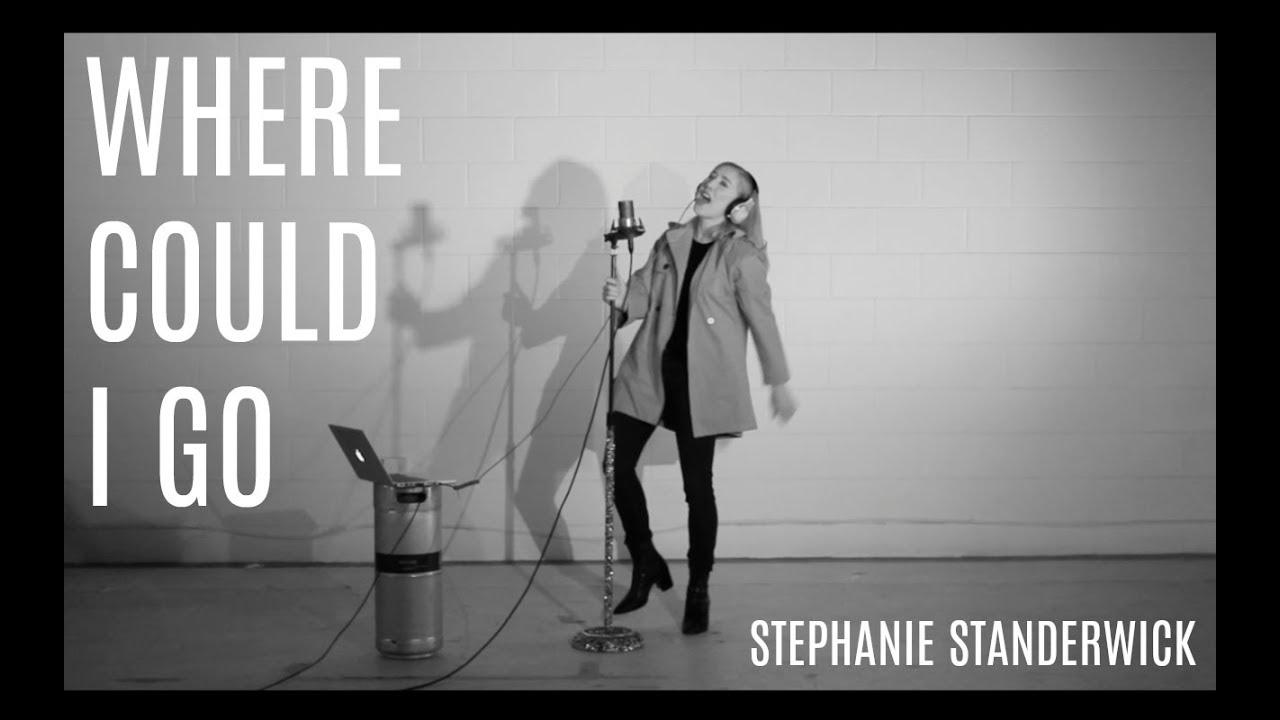 WHERE COULD I GO (Original) - Stephanie Standerwick
