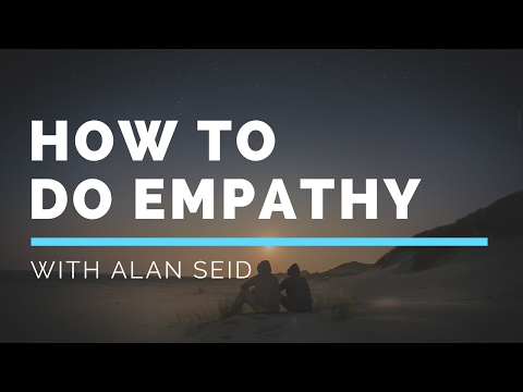 How to DO Empathy