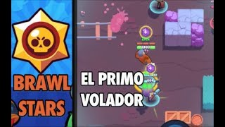 ¡EL PRIMO VOLADOR! - BRAWL STARS - ESPAÑOL