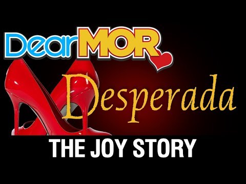 "Dear MOR: ""Desperada"" The Joy Story 09-18-17"