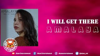 Amalaya - I Will Get There [Official Lyric Video]