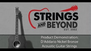 D'Addario Nickel Bronze Acoustic Guitar Strings: Product Review & Demonstration