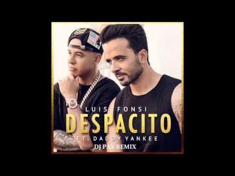 Luis Fonsi Ft. Daddy Yankee - DESPACITO - (Dj Pax Remix) - 2017