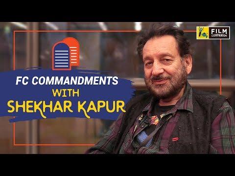 Shekhar Kapur   FC Commandments
