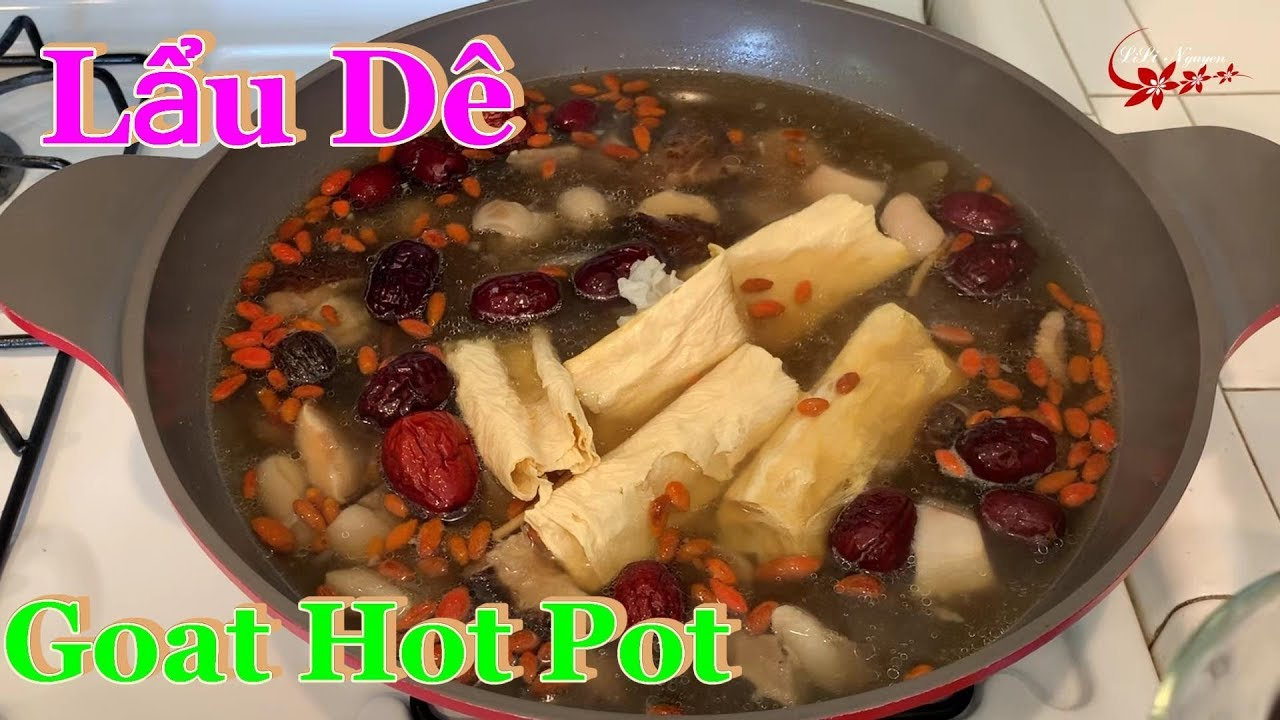 Cách nấu LẨU DÊ thơm ngon đơn giản tại nhà – How to make GOAT hot pot at home