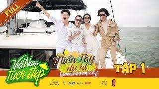 Việt Nam Tươi Đẹp 3 | #1: Ngô Kiến Huy, Khả Như, Huỳnh Lập, Quang Trung đi du thuyền du hí miền Tây