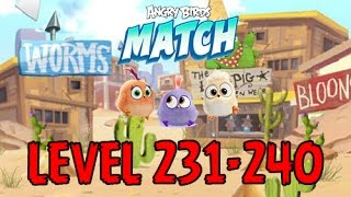 Angry Birds Match - LEVEL 231-240 - MILD WEST - BRAWLING BRAN - Gameplay - EP19
