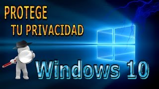 Como Evitar Que Windows 10 Te Espíe -Tutorial Bien Explicado