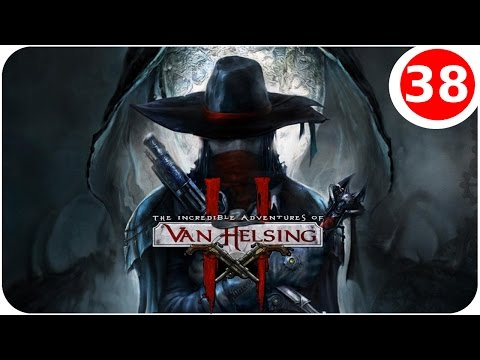The Incredibel Adventures of Van Helsing II #38 - General Hacker vs Dryaden Königin