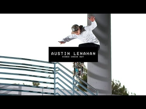 Video Check Out: Austin Lenahan   TransWorld SKATEboarding
