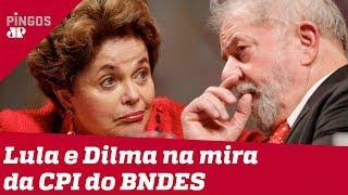 CPI do BNDES mira Lula e Dilma