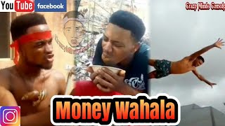 Money Wahala (Crazy Minds Comedy)
