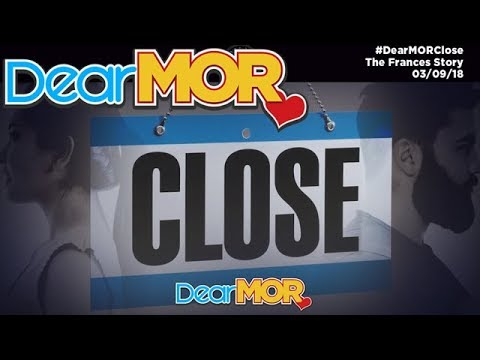 Dear MOR: Close The Frances Story 030918