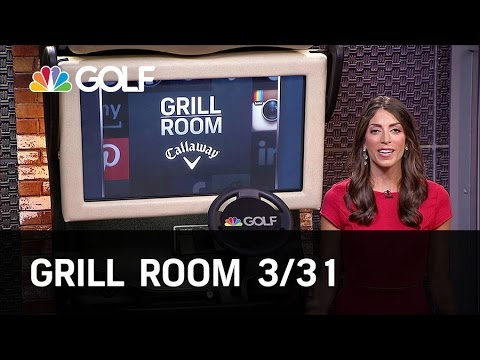 Grill Room 3/31 Preview | Golf Channel