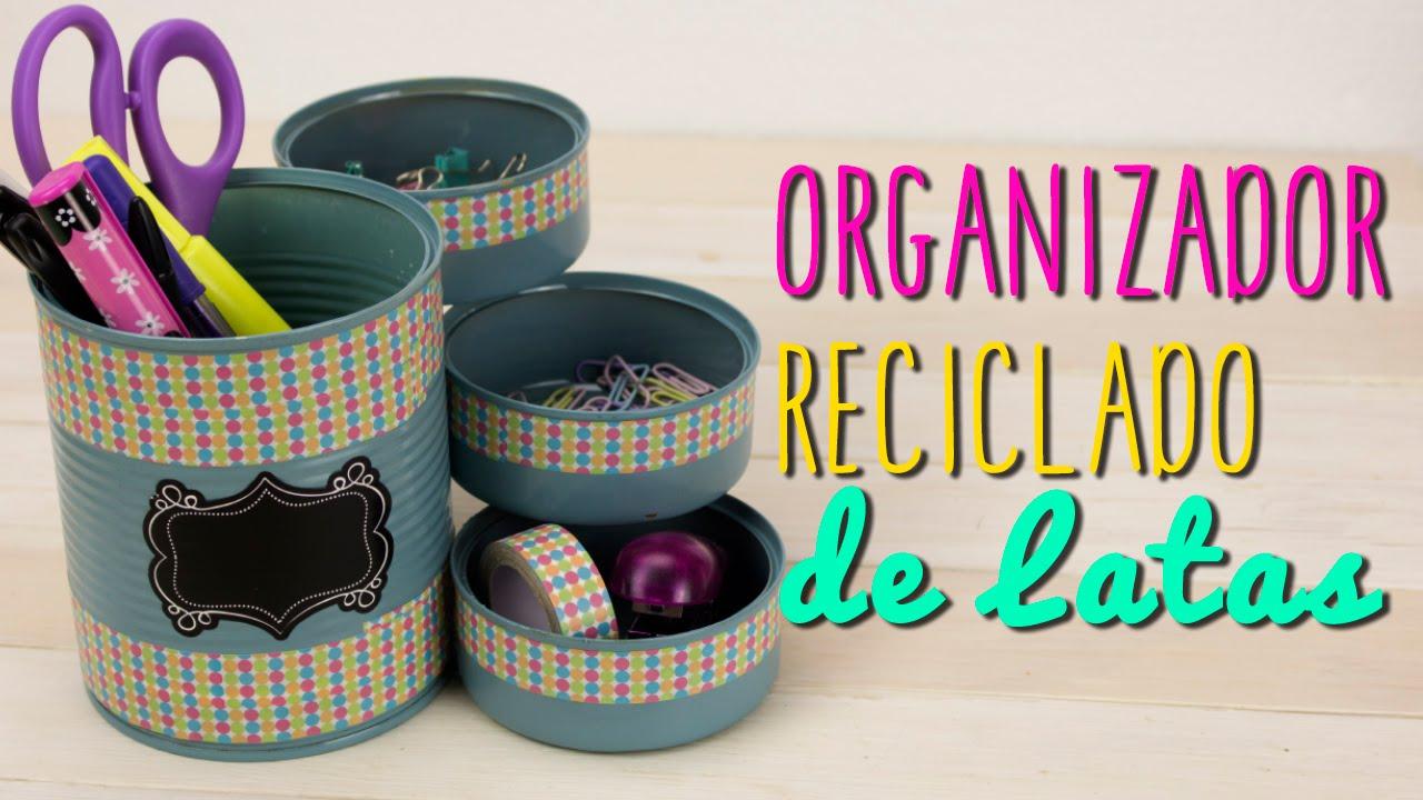 Como Hacer Organizador Reciclado Manualidades Con Latas Catwalk