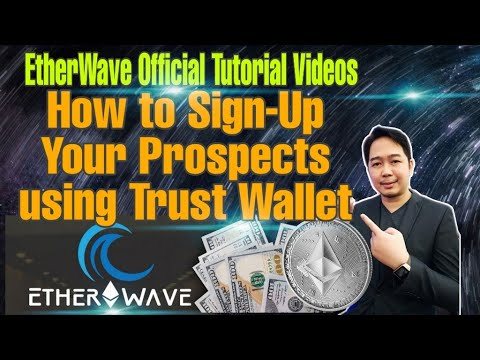 EtherWave Smart Contract Official Tutorial Videos | How To Sign-Up Prospects Using Trust Wallet
