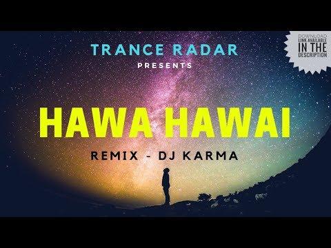 Hawa Hawai (Remix) - DJ Karma   Mr. India and Meri sulu   Trance Radar