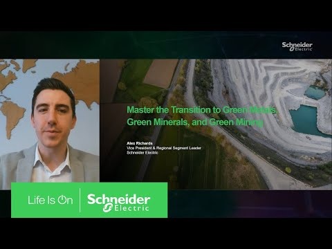 Master the Transition to Green Metals, Green Minerals, and Green Mining | Schneider Electric
