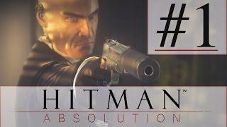 Agent 47 - Hitman  Absolution PC 1080p Walkthrough Part 1