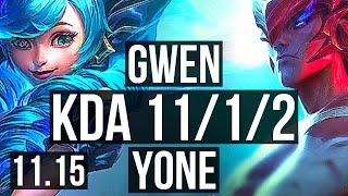 GWEN vs YONE (TOP) | 11/1/2, 7 solo kills, Legendary, Rank 10 Gwen | KR Challenger | v11.15