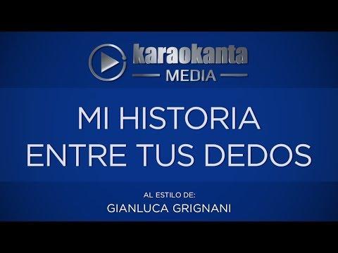 Karaokanta - Gianluca Grignani - Mi historia entre tus dedos