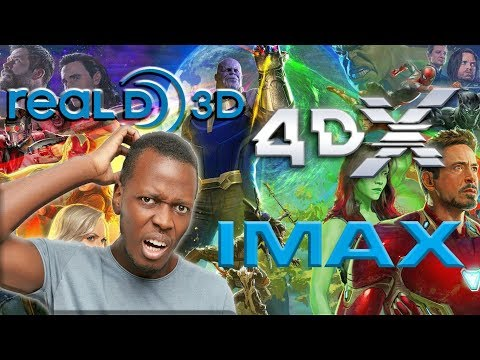 Avengers Infinity War : IMAX 3D or 4DX?