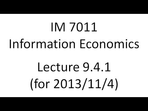 Lecture 9.4.1 for 2013/11/4 (Information Economics, Fall 2013)