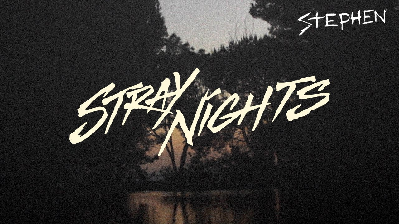 Stephen - Stray Nights