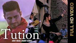 New Punjabi Songs 2015 || TUTION || AMRIT BRAR & MANDY SANDHU || Punjabi Songs 2015
