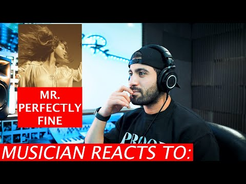 Musician Reacts To Mr. Perfectly Fine by Taylor Swift