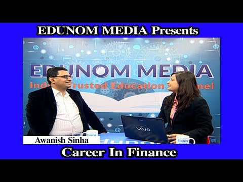 Career in Finance Sector- Mr. Awanish Sinha