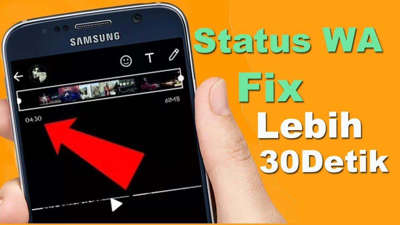 Cara Kirim Status Whatsapp Lebih Dari 30 Detik No Root Youtube