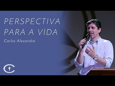 12-05-2019 | Pr Carlos Alexandre | Perspectiva para a vida