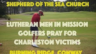 Lutheran Men in Mission Golfers Pray for Charleston Victims