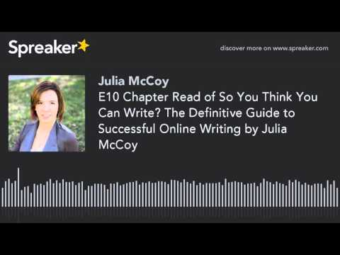 E10 Chapter Read of So You Think You Can Write? The Definitive Guide to Successful Online Writing by