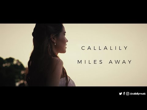 Callalily - Miles Away (Official Music Video)
