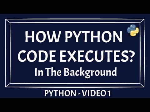How A Python Code Executes | Execution Of Python Source Code | Python Code Execution Flow