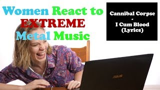 Women React to EXTREME Metal Music