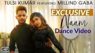 EXCLUSIVE Dance Video | NAAM | Tulsi Kumar & Millind Gaba