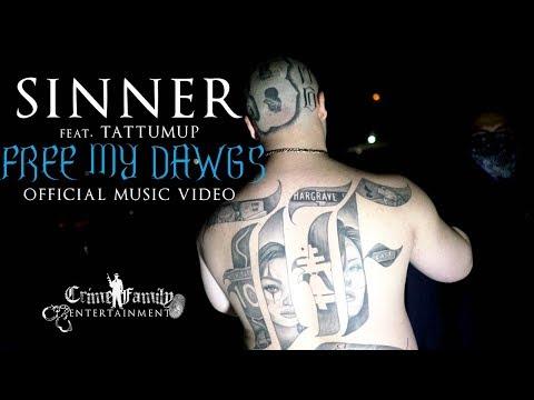 Sinner- Free My Dawgs  Feat TattUmUp (Official Music Video)