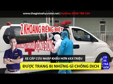 Xe cứu thương nhập khẩu Starex Ambulance được trang bị gì để chống dịch? | HƯNG HYUNDAI