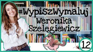 WYPISZ WYMALUJ Wywiad dla dzieci - Weronika Szelęgiewicz