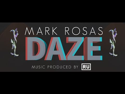 Mark Rosas - DAZE (prod. By Ru AREYOU)