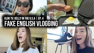 VLOG TV: Kelly In The U.S.A   EP. 4 Fake English Vlogging