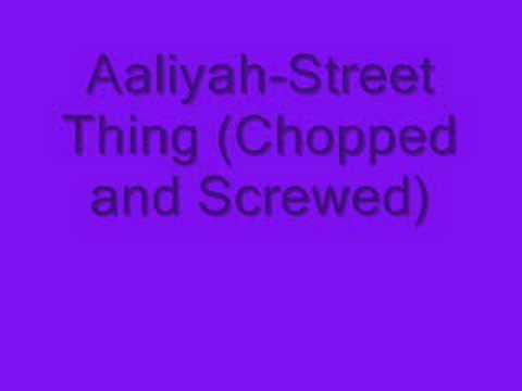 Aaliyah-Street Thing (Chopped and Screwed