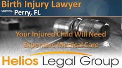 Perry Birth Injury Lawyer & Attorney - Florida